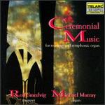 Ceremonial Music for Trumpet & Symphonic Organ