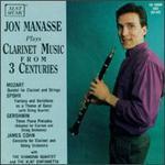 Jon Manasse Plays Clarinet Music From 3 Centuries