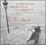 Carreras, Domingo, Pavarotti-Puccini's Greatest Love Songs ~ Tu Tu Amore