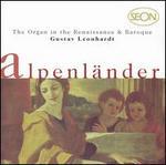 The Organ in the Renaissance & Baroque: AlpenlSnder