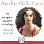 Amelita Galli-Curci: The Complete Acoustic Recordings, 1916-20