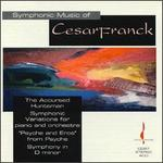 Symphonic Music of Cesar Franck-the Accursed Huntsman; Symphonic Variations; Psyche and Eros; Symphony in D Minor