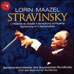 Stravinsky: Symphony in Three Movements / Soldier's Tale / Symphony of Psalms