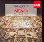 The Psalms of David From Kings Choir of Kings College, Cambridge, Vol. 1
