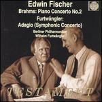 Brahms: Piano Concerto No. 2; Wilhelm Furtw?ngler: Adagio (Symphonic Concerto)