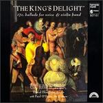 The King's Delight-17th-Century Ballads for Voice and Violins