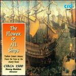 Flower of All Ships: Tudor Court Music