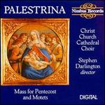 Palestrina: Mass for Pentecost and Motets
