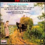 Williams: the Lark Ascending / Five Variants of Dives and Lazarus / the Wasps-Aristophanic Suite