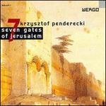 Pendericki: 7 Gates of Jerusalem