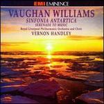 Vaughan Williams: Sinfornia Antarica; Serenade to Music