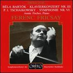 BTla Bart=k: Klavierkonzert Nr. III; Tschaikowsky: Symphony Nr. VI