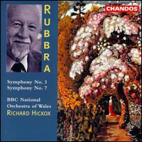 Rubbra: Symphonies No. 3 & 7 - BBC National Orchestra of Wales; Richard Hickox (conductor)