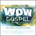 Wow Gospel Essentials All-Time Favorite Songs