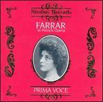Prima Voce: Geraldine Farrar in French Opera