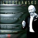 Lutoslawski: Piano Concerto; Symphony No. 3