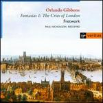 Gibbons: Fantasias, In Nomines & The Cries of London