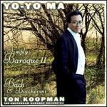 Yo-Yo Ma-Simply Baroque II ~ Bach & Boccherini / Abo, Koopman
