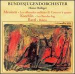 Olivier Messiaen: Les offrances oubli�es; Concert � quatre; Charles Koechlin: Les Bandar-log; Ravel: Bol�ro