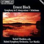 Bloch: Symphony in C sharp minor; Schelomo