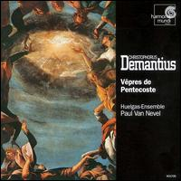 Demantius: V�pres de Pentecoste - Huelgas Ensemble; Paul van Nevel (conductor)