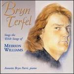 Bryn Terfel Sings the Welsh Songs of Meirion Williams