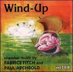 Wind-up: Chamber Music by Fitch & Archbold