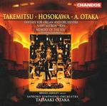 Atsuada Otaka: Fantasy for Organ and Orchestra; Toru Takemitsu: Nami no Bon; Ran; Toshio Hosokawa: Memory of the Sea