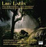 Libby Larsen: Deep Summer Music; Solo Symphony; Marimba Concerto After Hampton