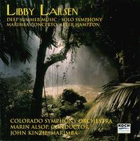 Libby Larsen: Deep Summer Music; Solo Symphony; Marimba Concerto After Hampton - Colorado Symphony Orchestra; Marin Alsop (conductor)