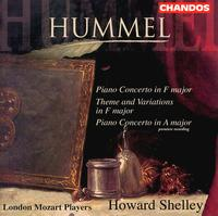 Johann Nepomuk Hummel: Piano Concerto in F major; Theme and Variations in F major; Piano Concerto in A major - Howard Shelley (piano); London Mozart Players