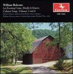 William Bolcom: Let Evening Come; Briefly it Enters; Cabaret Songs, Volumes 3 and 4