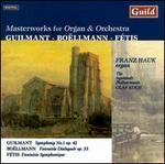 Guilmant, Bo�llmann & F�tis: Masterworks for Organ and Orchestra