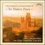 The Complete Organ Works of Sir Hubert Parry