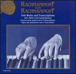 Rachmaninoff Plays Rachmaninoff: Solo Works and Transcriptions