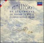Alexander Zemlinsky: Die Seejungfrau (the Mermaid) / Psalm XIII, Op. 24-Riccardy Chailly