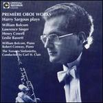 Premi?re Oboe Works: Harry Sargous Plays Bolcom, Singer, Cowell, Bassett