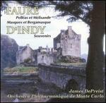 FaurT: PellTas et Melisande; Masques et Bergamasque; D'Indy: Souvenirs