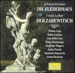 Strauss: Die Fledermaus; Leh�r: Der Zarewitsch