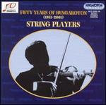 Fifty Years of Hungaroton: String Players