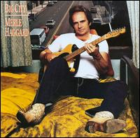 Big City - Merle Haggard
