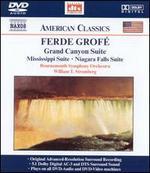 Ferde Grof�: Grand Canyon, Mississippi & Niagara Suites [DVD Audio]