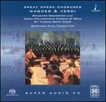 Wagner & Verdi: Great Opera Choruses