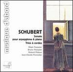 Schubert: Sonate pour Arpeggione & Piano; Trios � corde