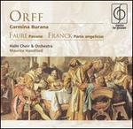 Orff: Carmina Burana; Faur?: Pavane; Franck: Panis angelicus