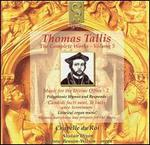 Thomas Tallis: Music for the Divine Office, Vol. 2
