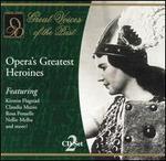 Opera's Greatest Heroines