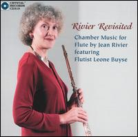 Rivier Revisited: Chamber Music for Flute by Jean Rivier - Brian Kennedy (horn); Claudia Anderson (flute); John Logan Skelton (piano); Julie Stone (flute); Leone Buyse (flute);...