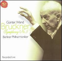Bruckner: Symphony No. 8 - Berlin Philharmonic Orchestra; G�nter Wand (conductor)