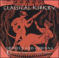 Classical Kirkby: Orpheus & Corinna (17th Century English Songs on Classical Themes) - Anthony Rooley (theorbo)